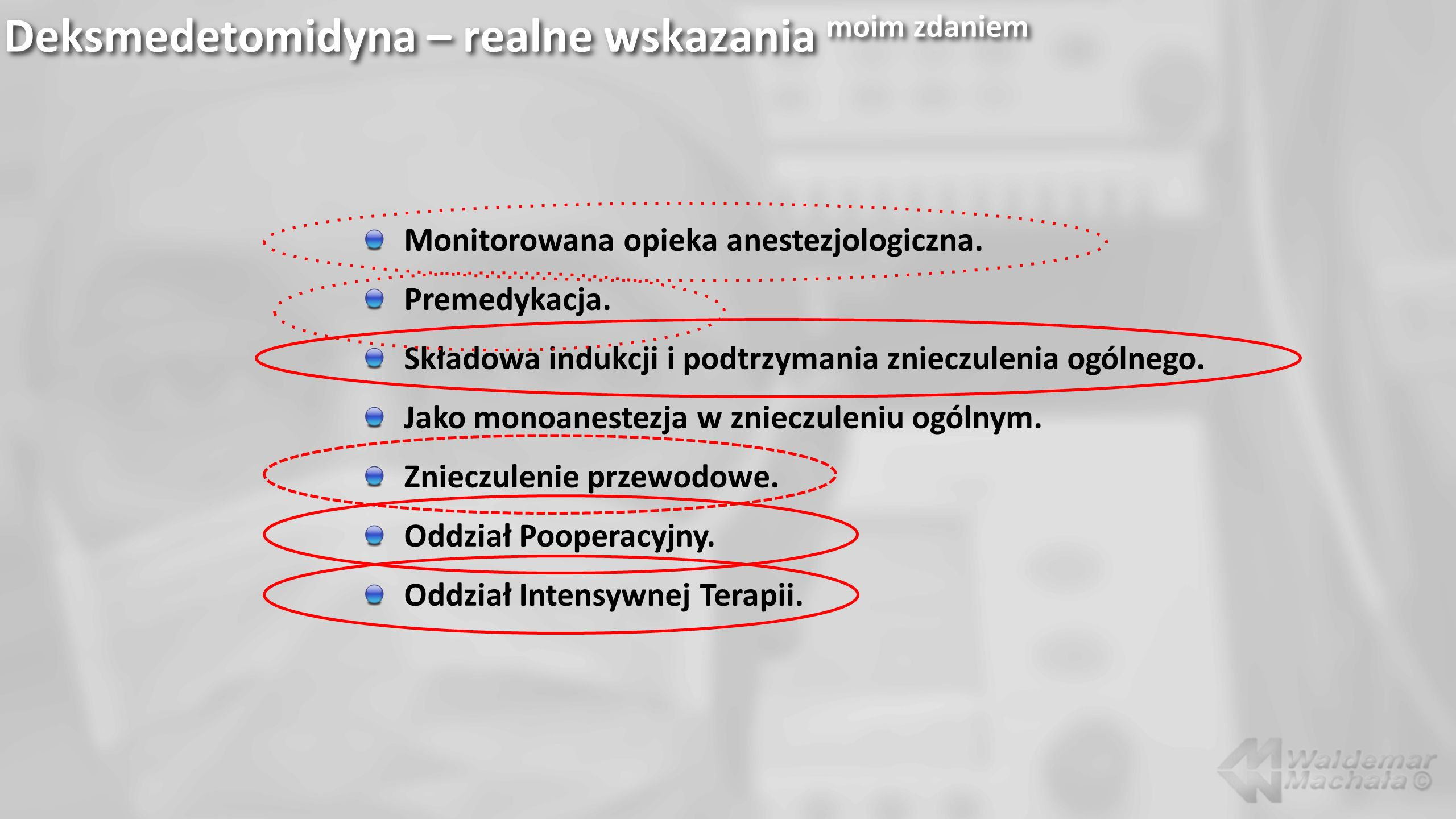 Deksmedetomidyna – realne wskazania moim zdaniem