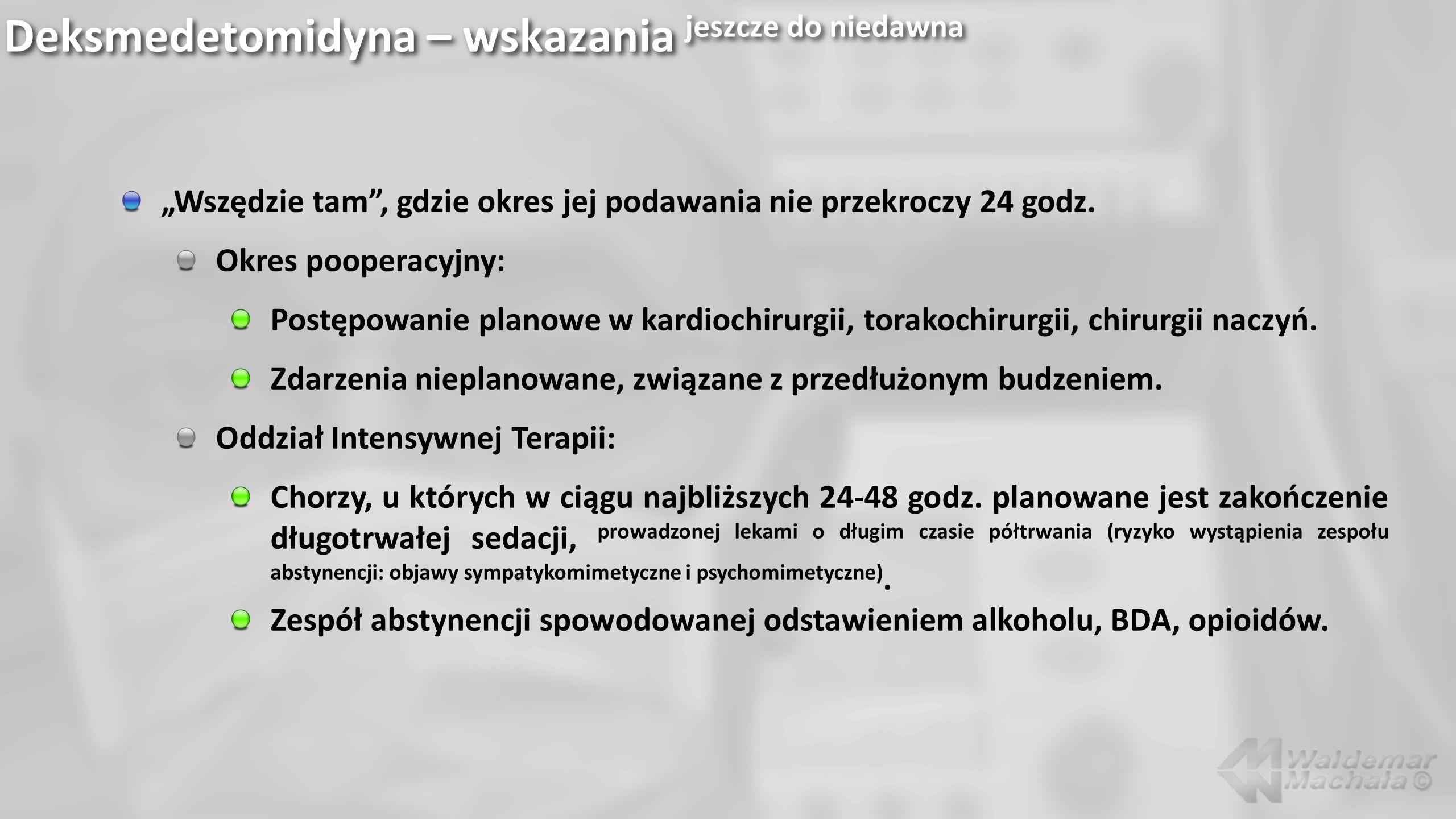 Deksmedetomidyna – wskazania jeszcze do niedawna