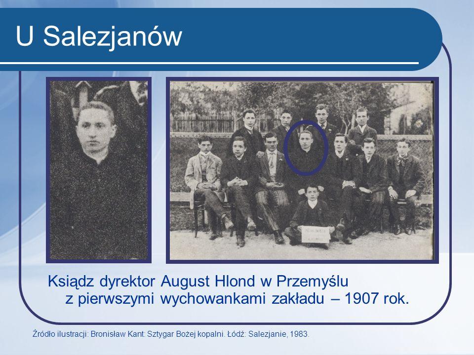U Salezjanów Ksiądz dyrektor August Hlond w Przemyślu z pierwszymi wychowankami zakładu – 1907 rok.