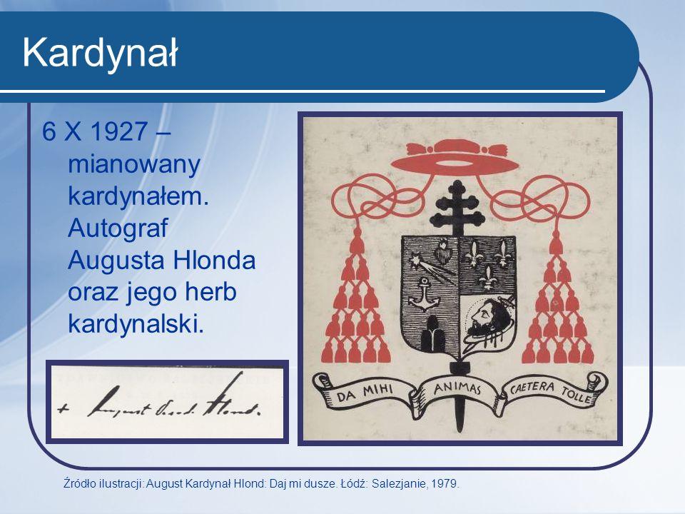 Kardynał 6 X 1927 – mianowany kardynałem. Autograf Augusta Hlonda oraz jego herb kardynalski.
