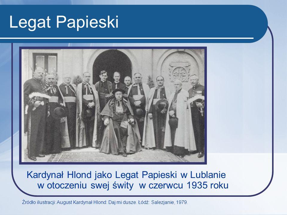 Legat Papieski Kardynał Hlond jako Legat Papieski w Lublanie w otoczeniu swej świty w czerwcu 1935 roku.