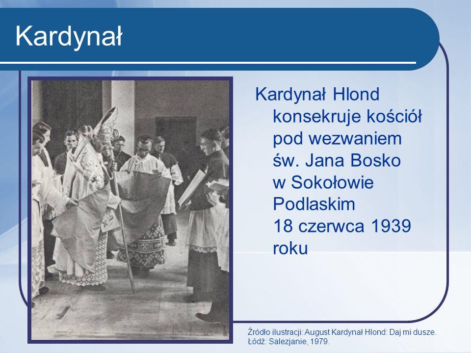 Kardynał Kardynał Hlond konsekruje kościół pod wezwaniem św. Jana Bosko w Sokołowie Podlaskim 18 czerwca 1939 roku.