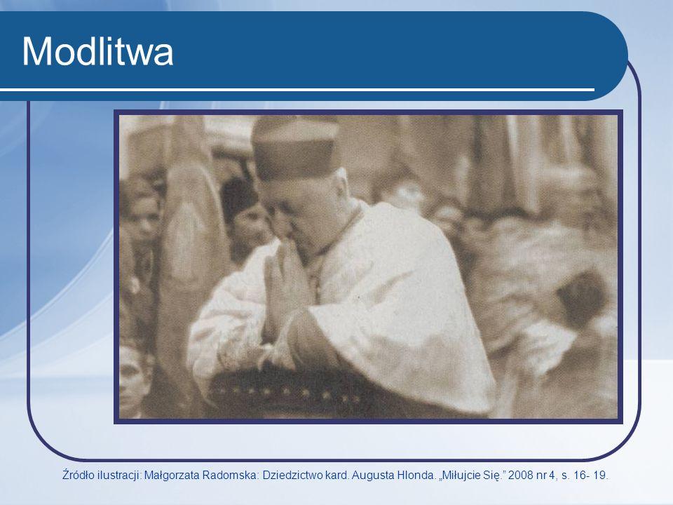 Modlitwa Źródło ilustracji: Małgorzata Radomska: Dziedzictwo kard.