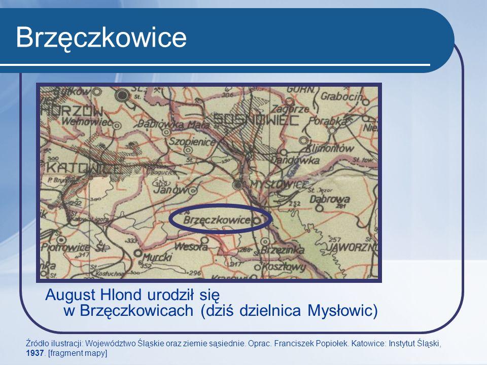 Brzęczkowice August Hlond urodził się w Brzęczkowicach (dziś dzielnica Mysłowic)