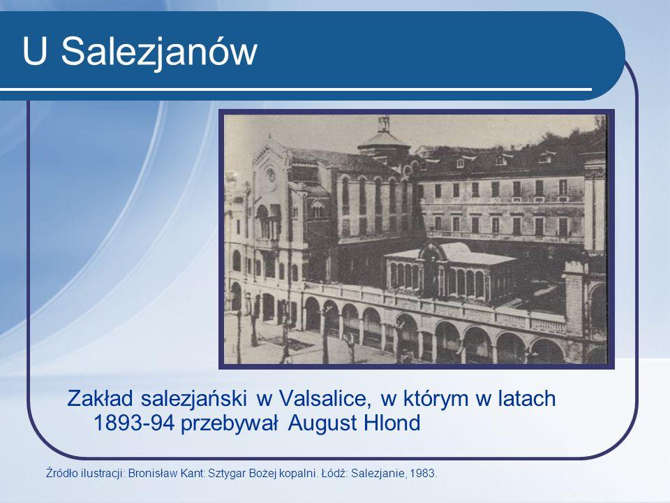 U Salezjanów Zakład salezjański w Valsalice, w którym w latach 1893-94 przebywał August Hlond.