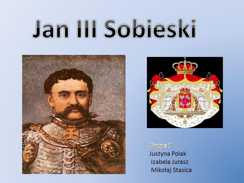 Jan III Sobieski Grupa II Justyna Polak Izabela Jurasz Mikołaj Stasica