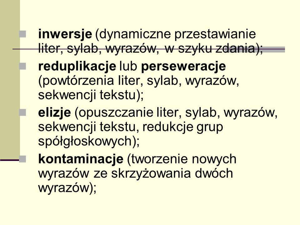 inwersje (dynamiczne przestawianie liter, sylab, wyrazów, w szyku zdania);