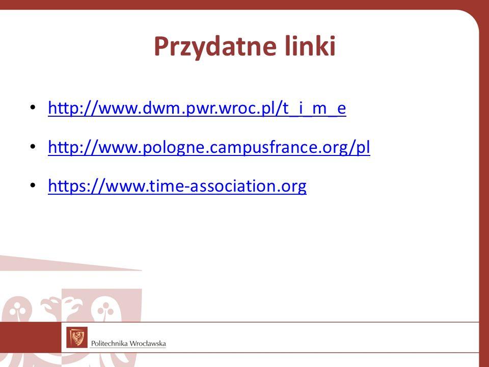 Przydatne linki http://www.dwm.pwr.wroc.pl/t_i_m_e
