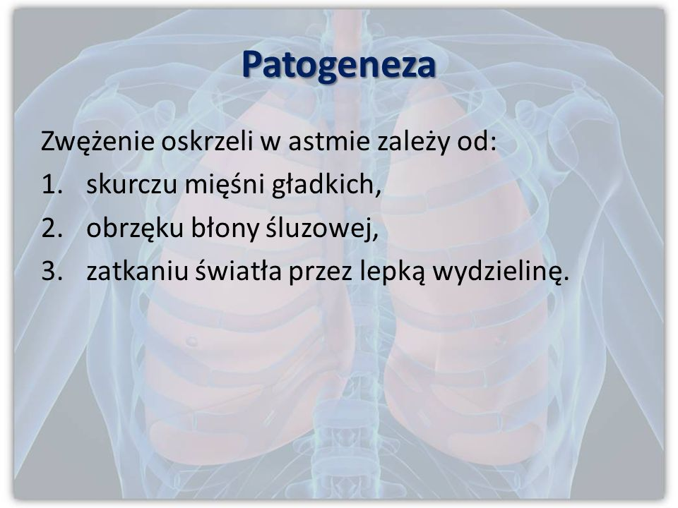 Patogeneza Zwężenie oskrzeli w astmie zależy od: