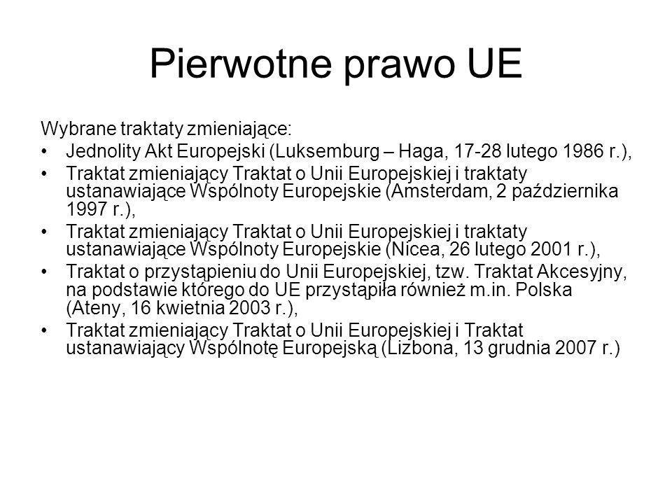 Pierwotne prawo UE Wybrane traktaty zmieniające: