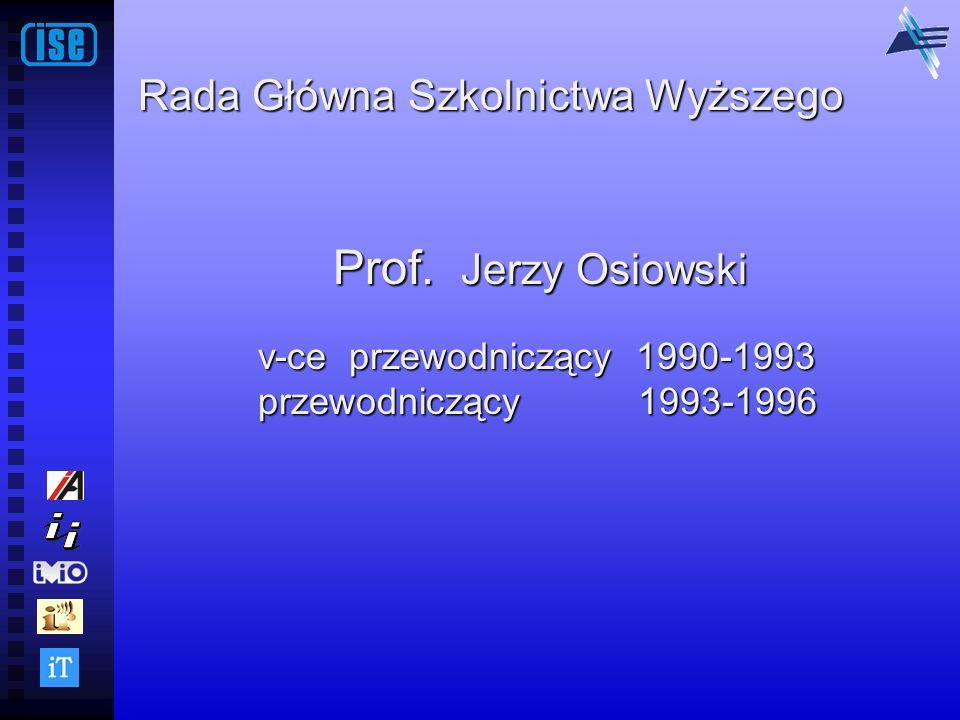 Prof. Jerzy Osiowski Rada Główna Szkolnictwa Wyższego