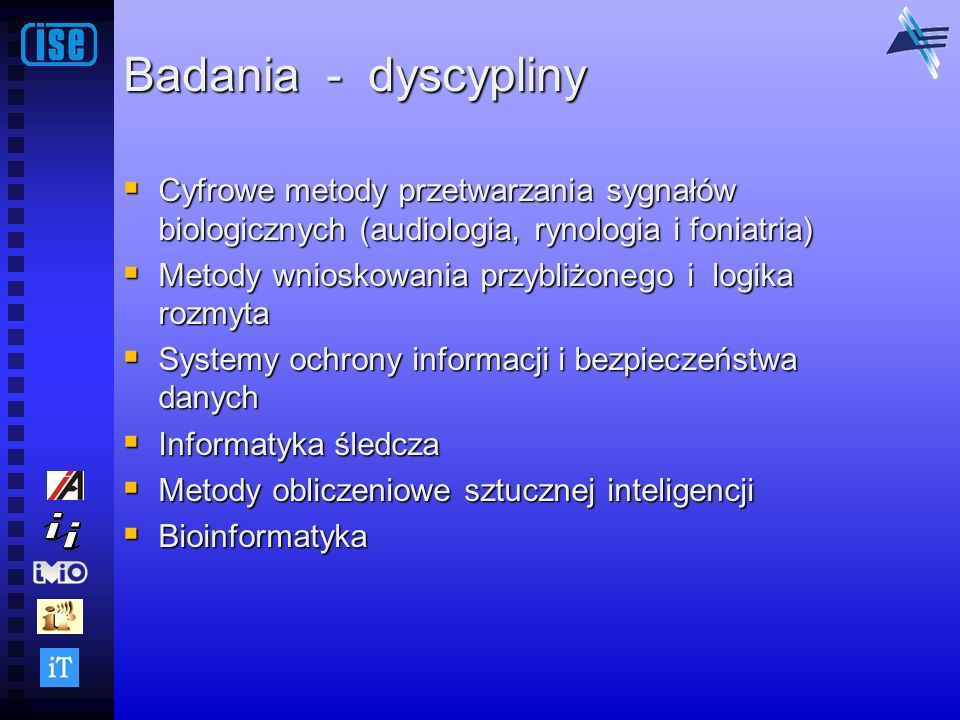 Badania - dyscypliny Cyfrowe metody przetwarzania sygnałów biologicznych (audiologia, rynologia i foniatria)