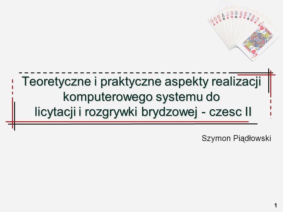 Teoretyczne i praktyczne aspekty realizacji komputerowego systemu do licytacji i rozgrywki brydzowej - czesc II