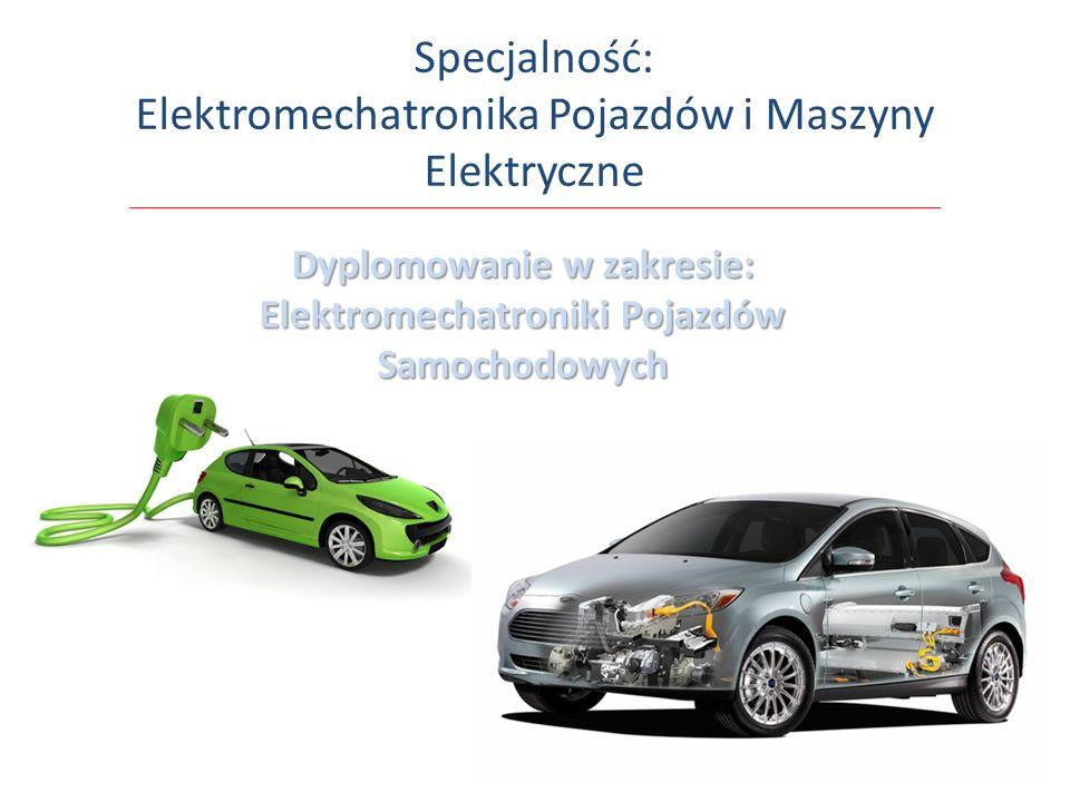 Specjalność: Elektromechatronika Pojazdów i Maszyny Elektryczne