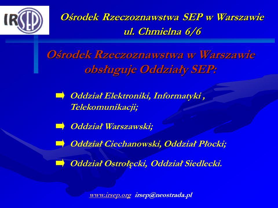 Ośrodek Rzeczoznawstwa w Warszawie obsługuje Oddziały SEP:
