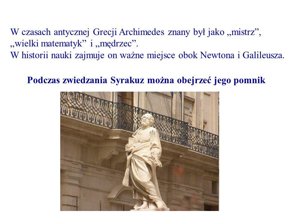 """W czasach antycznej Grecji Archimedes znany był jako """"mistrz , """"wielki matematyk i """"mędrzec ."""