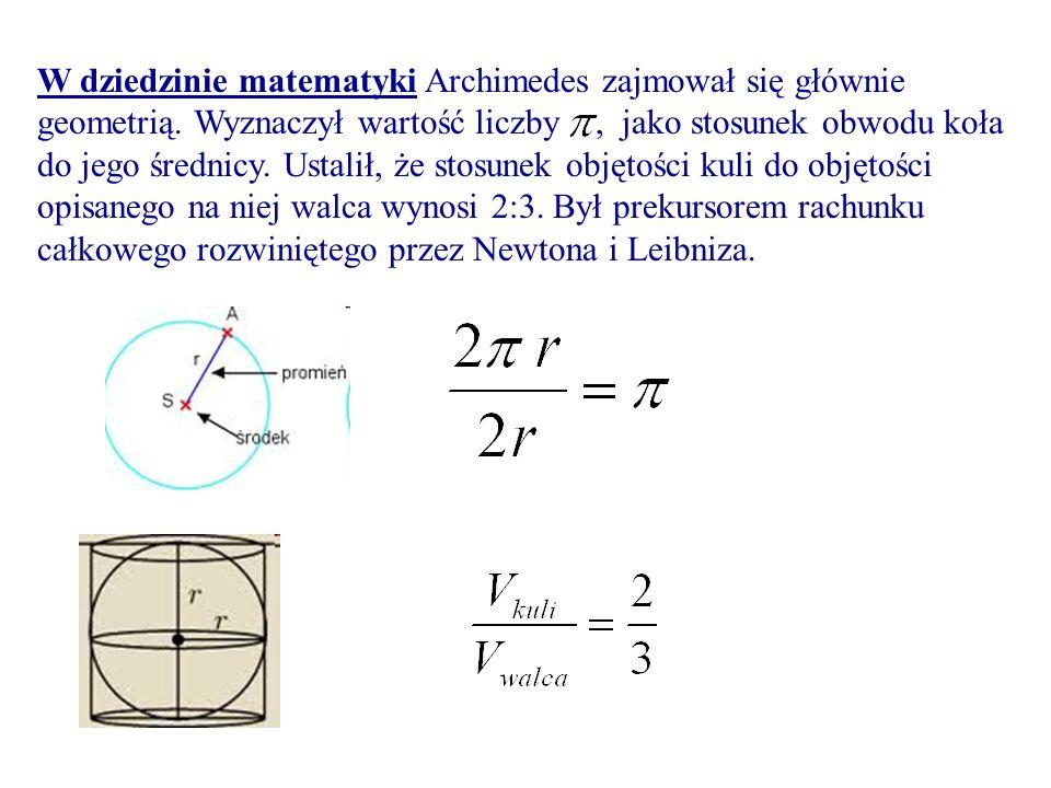 W dziedzinie matematyki Archimedes zajmował się głównie geometrią