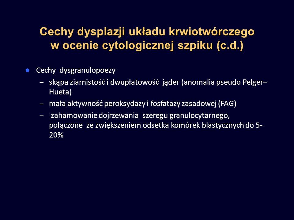 Cechy dysplazji układu krwiotwórczego w ocenie cytologicznej szpiku (c