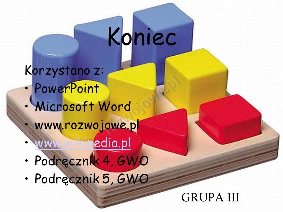 Koniec Korzystano z: PowerPoint Microsoft Word www.rozwojowe.pl
