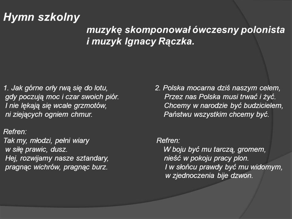 Hymn szkolny muzykę skomponował ówczesny polonista