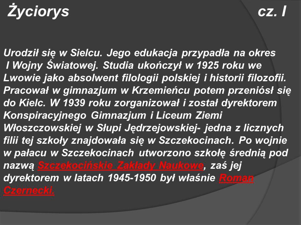 Życiorys cz. I Urodził się w Sielcu. Jego edukacja przypadła na okres