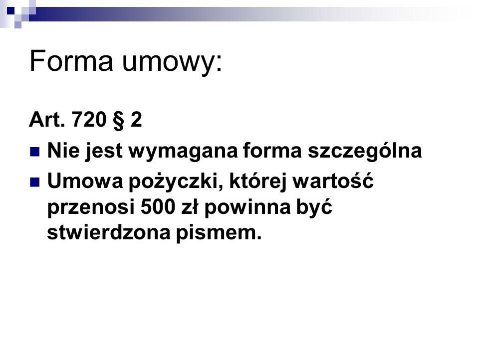 Forma umowy: Art. 720 § 2 Nie jest wymagana forma szczególna