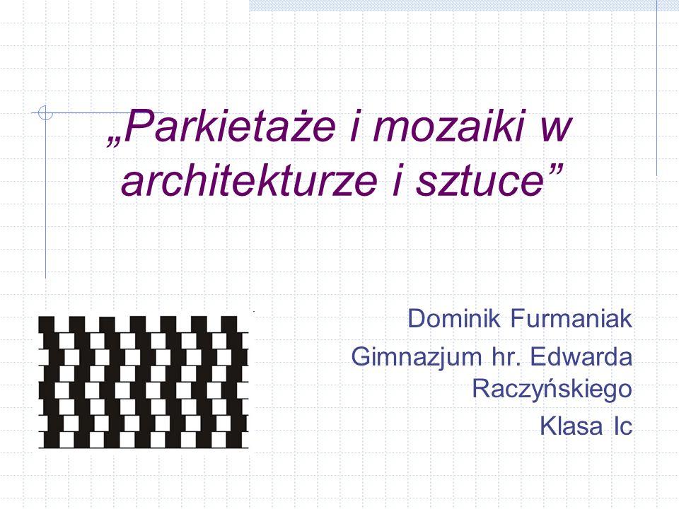 """""""Parkietaże i mozaiki w architekturze i sztuce"""