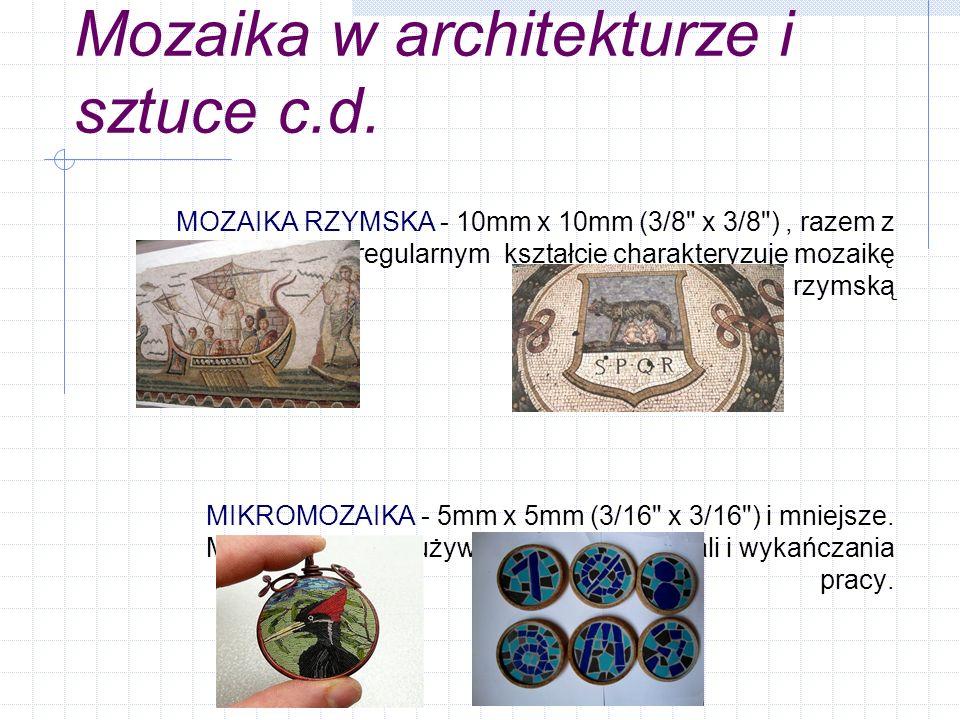 Mozaika w architekturze i sztuce c.d.