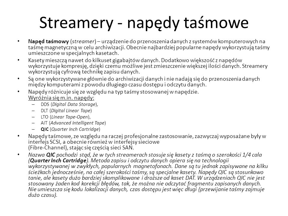 Streamery - napędy taśmowe