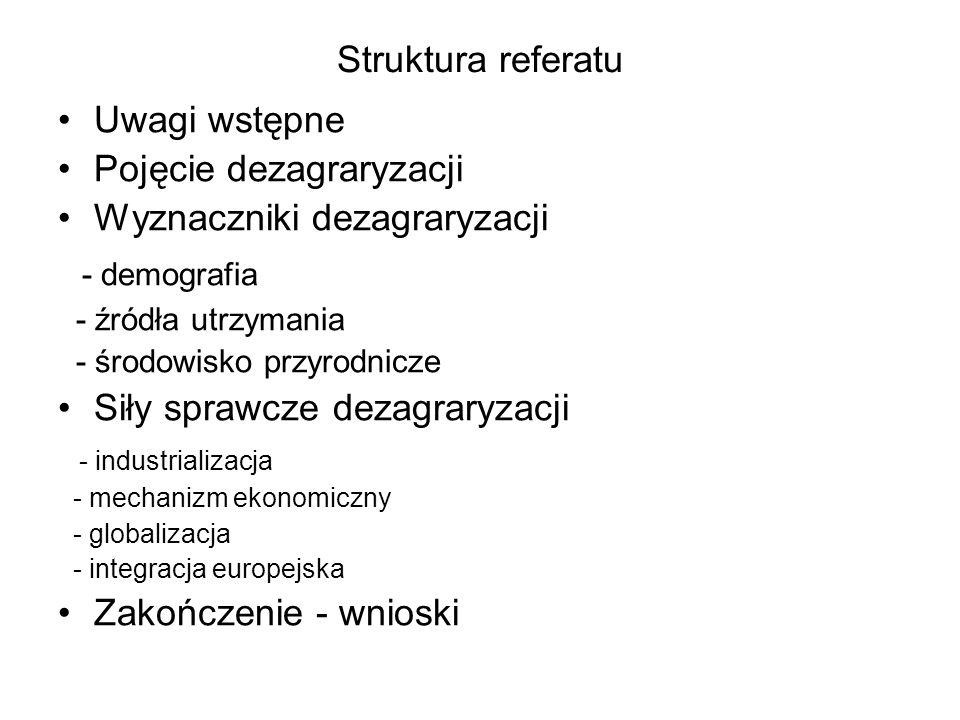 - demografia Struktura referatu Uwagi wstępne Pojęcie dezagraryzacji