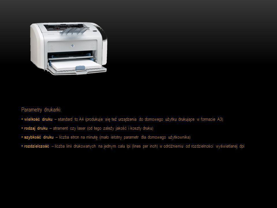 Parametry drukarki: wielkość druku – standard to A4 (produkuje się też urządzenia do domowego użytku drukujące w formacie A3)