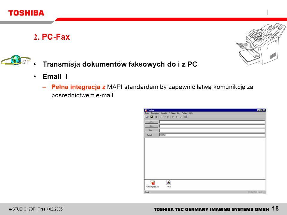 2. PC-Fax Transmisja dokumentów faksowych do i z PC Email !