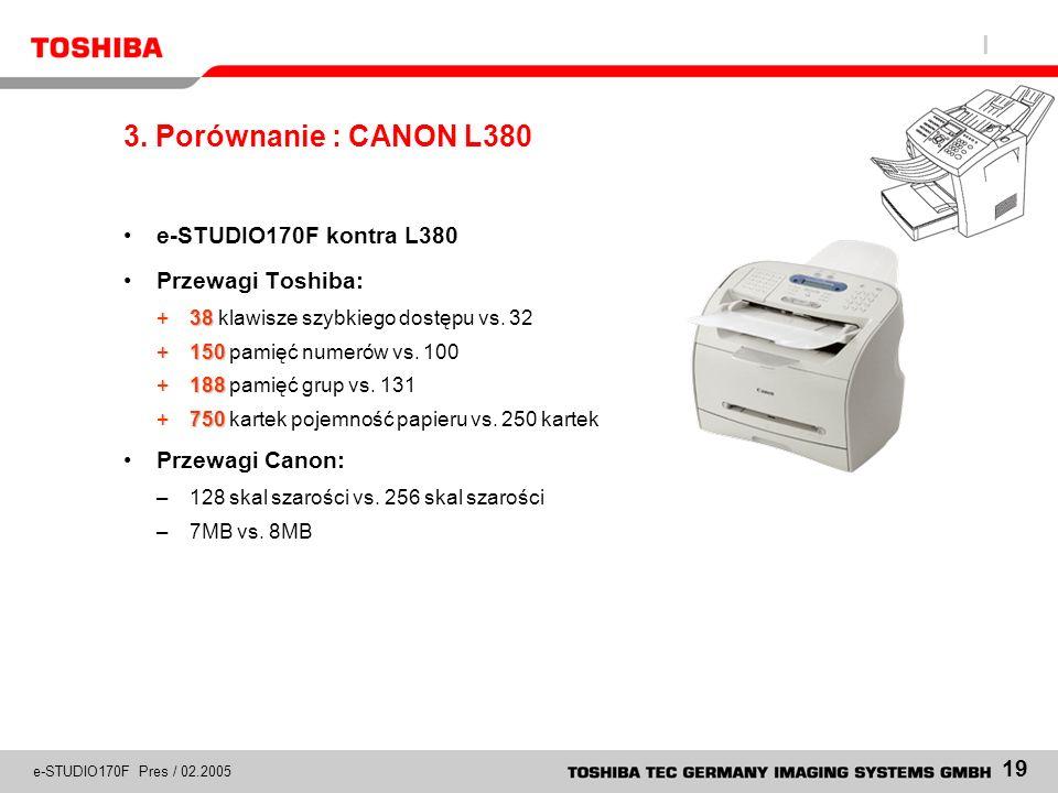 3. Porównanie : CANON L380 e-STUDIO170F kontra L380 Przewagi Toshiba:
