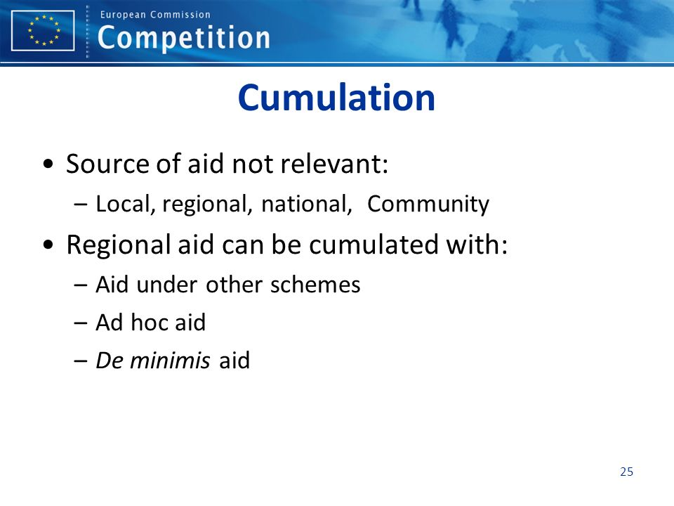 Cumulation Source of aid not relevant: