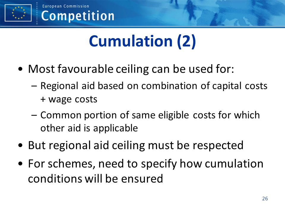 Cumulation (2) Most favourable ceiling can be used for: