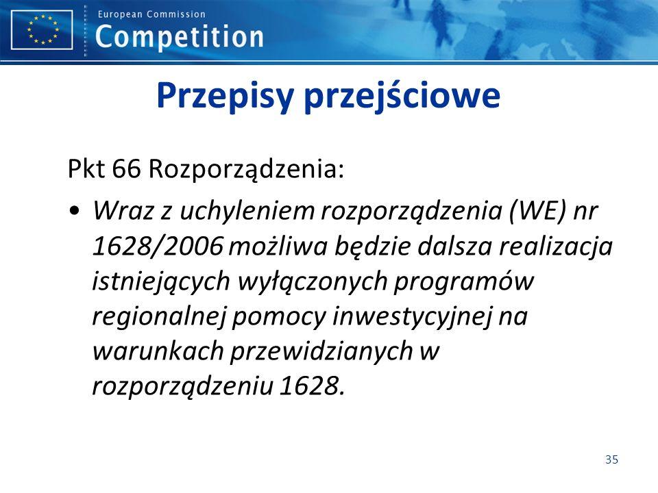 Przepisy przejściowe Pkt 66 Rozporządzenia: