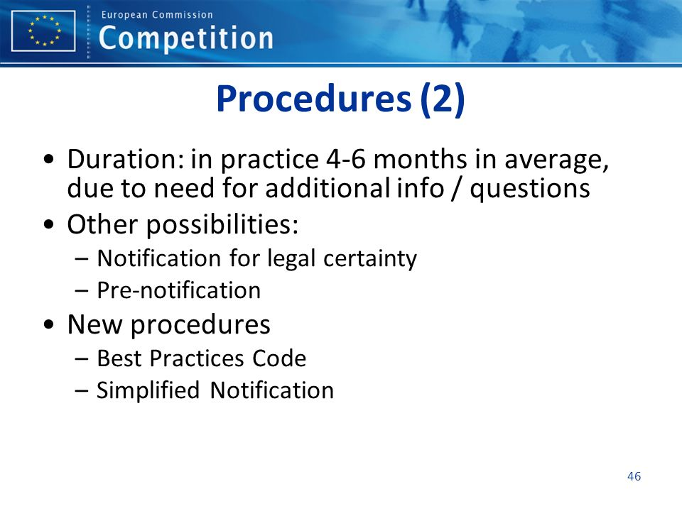 Procedures (2) Duration: in practice 4-6 months in average, due to need for additional info / questions.