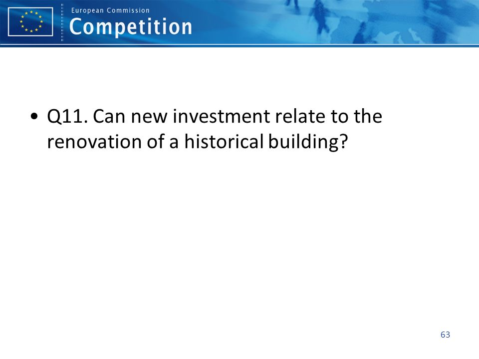 Q11. Can new investment relate to the renovation of a historical building