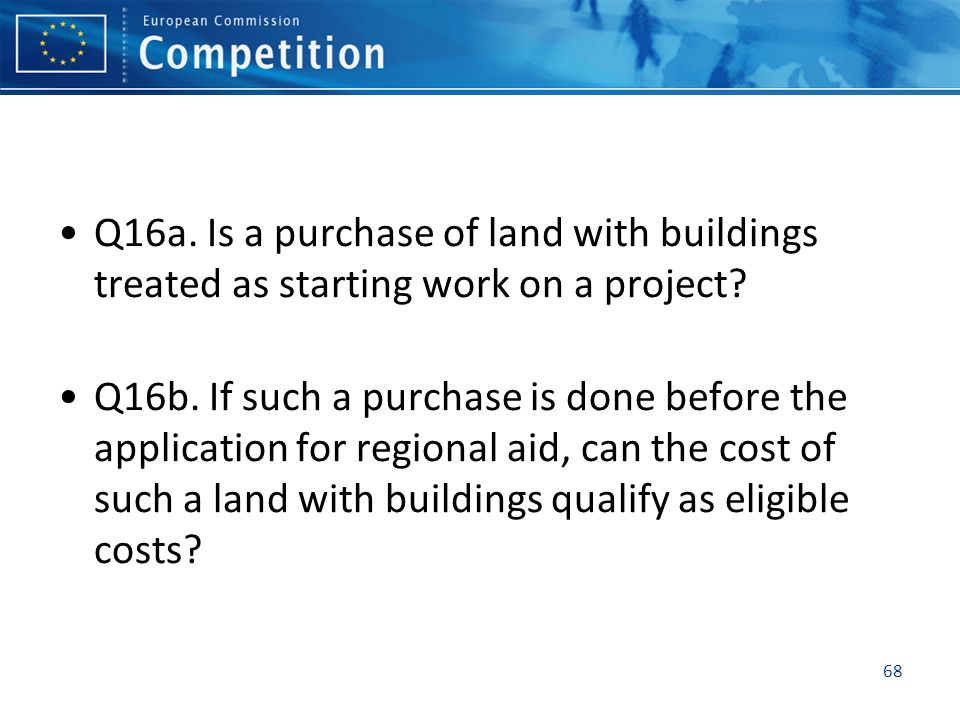 Q16a. Is a purchase of land with buildings treated as starting work on a project