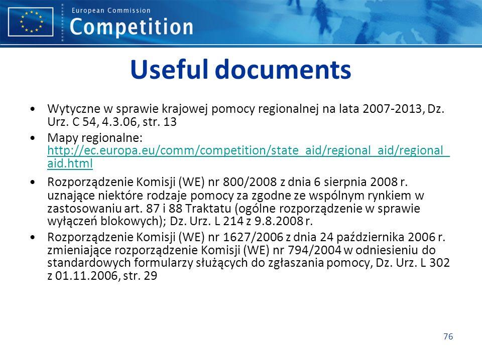 Useful documents Wytyczne w sprawie krajowej pomocy regionalnej na lata 2007-2013, Dz. Urz. C 54, 4.3.06, str. 13.