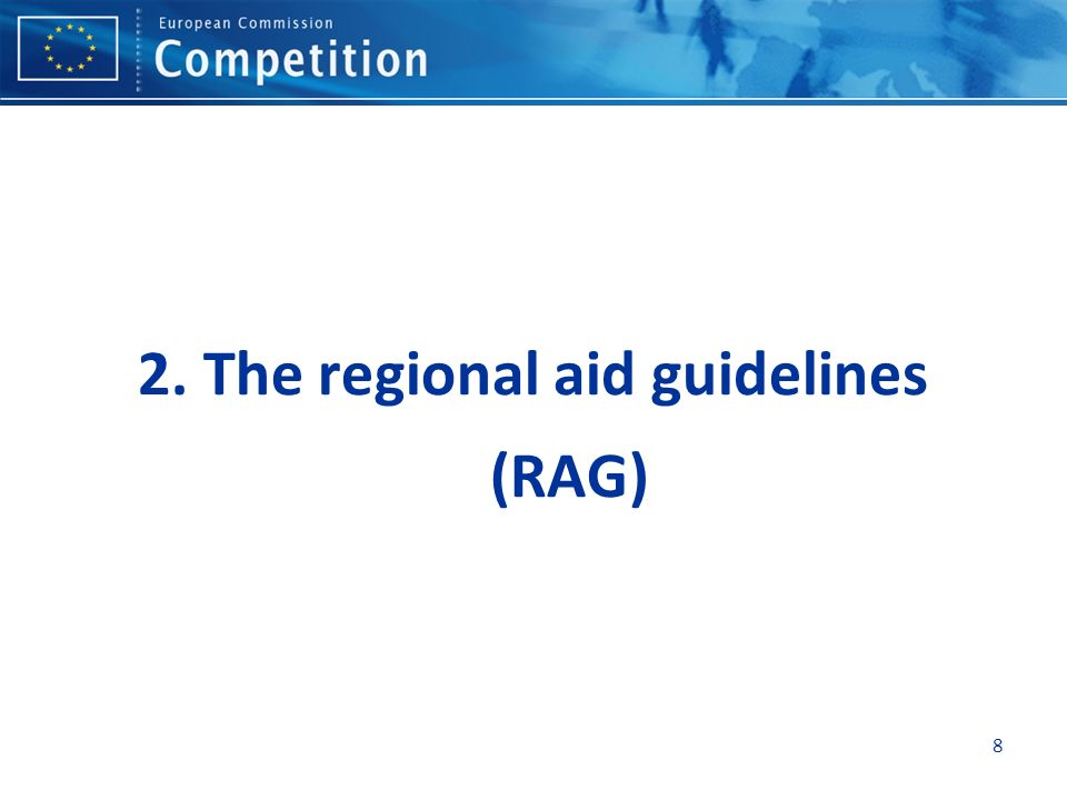 2. The regional aid guidelines (RAG)