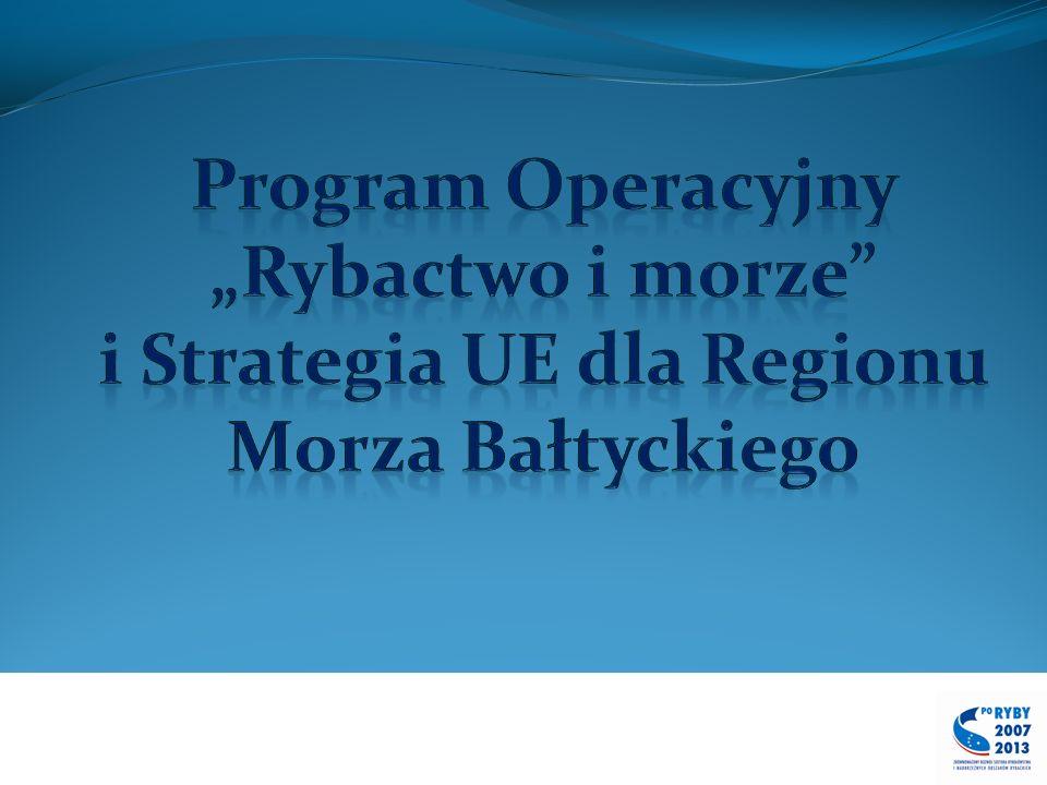 """Program Operacyjny """"Rybactwo i morze i Strategia UE dla Regionu Morza Bałtyckiego"""