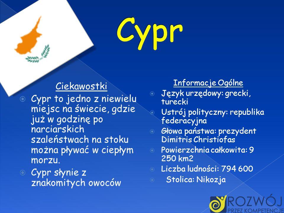 Cypr Informacje Ogólne. Język urzędowy: grecki, turecki. Ustrój polityczny: republika federacyjna.
