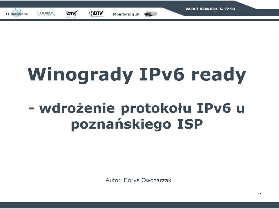 Winogrady IPv6 ready - wdrożenie protokołu IPv6 u poznańskiego ISP