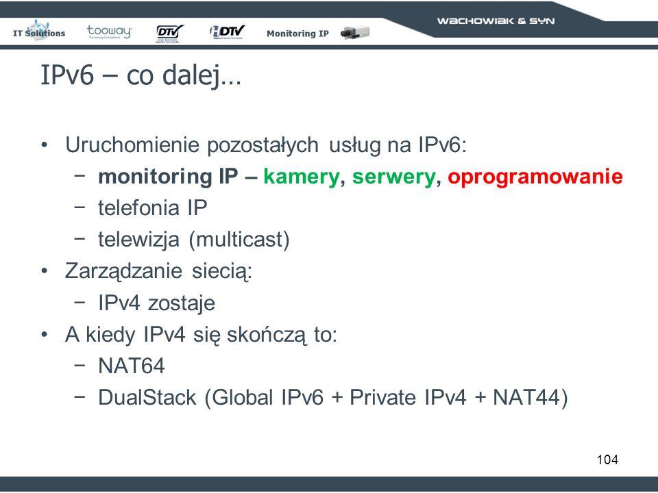 IPv6 – co dalej… Uruchomienie pozostałych usług na IPv6: