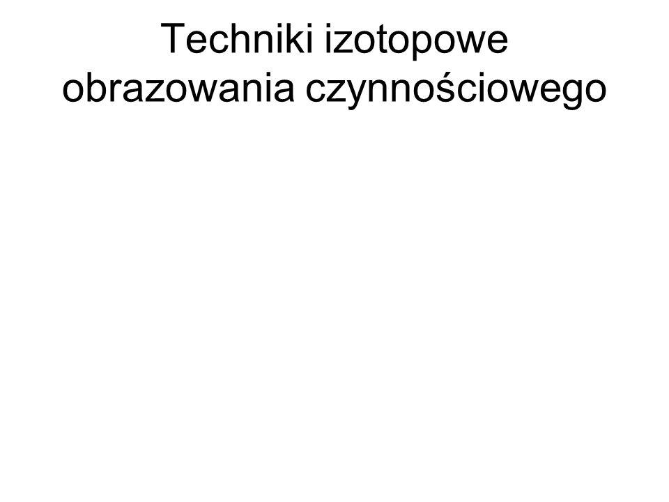 Techniki izotopowe obrazowania czynnościowego