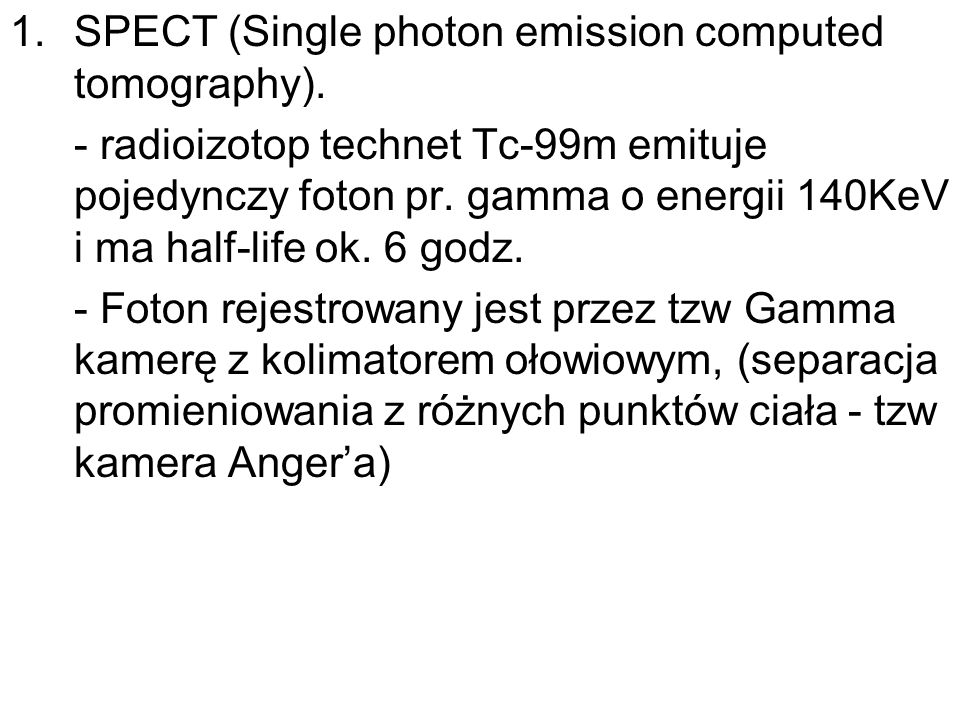 SPECT (Single photon emission computed tomography).