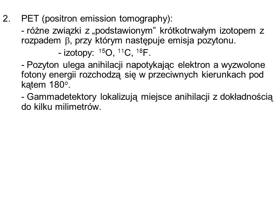 2. PET (positron emission tomography):