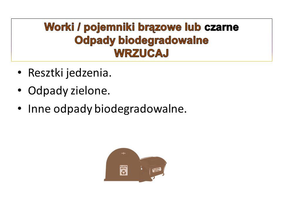 Worki / pojemniki brązowe lub czarne Odpady biodegradowalne