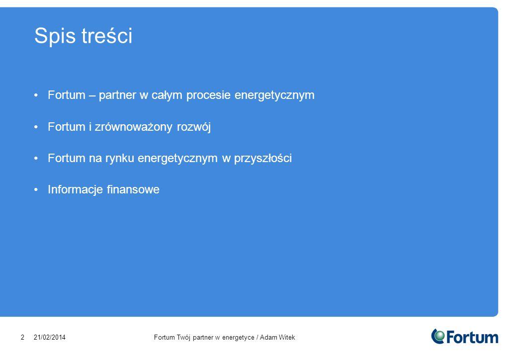 Spis treści Fortum – partner w całym procesie energetycznym
